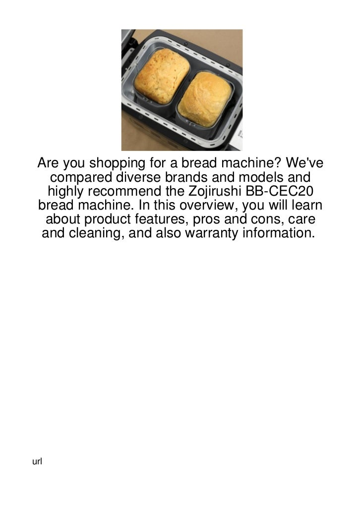 Are you shopping for a bread machine? Weve   compared diverse brands and models and  highly recommend the Zojirushi BB-CEC...