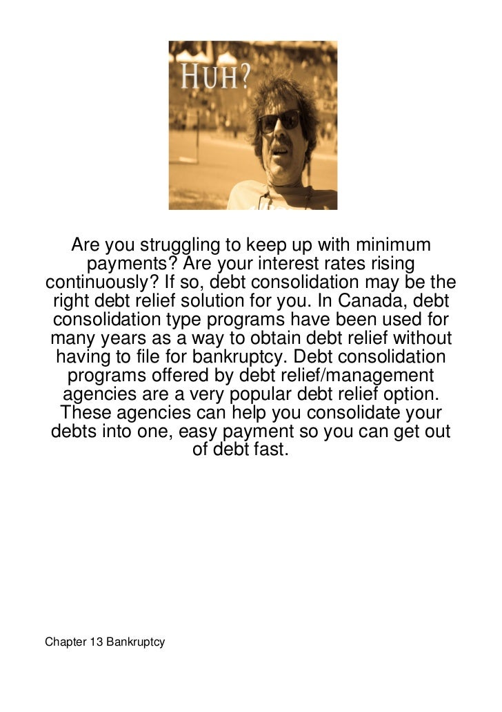 Are you struggling to keep up with minimum      payments? Are your interest rates risingcontinuously? If so, debt consolid...