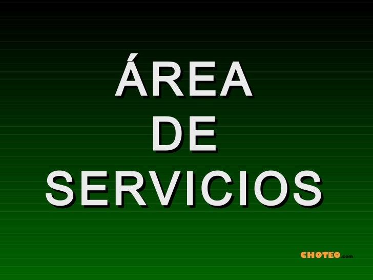 ÁREA   DESERVICIOS        CHOTEO.com