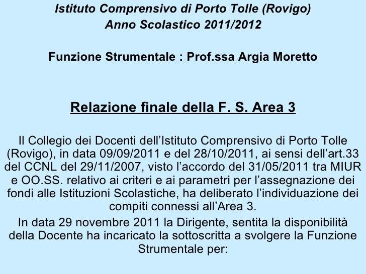 Istituto Comprensivo di Porto Tolle (Rovigo)                   Anno Scolastico 2011/2012        Funzione Strumentale : Pro...