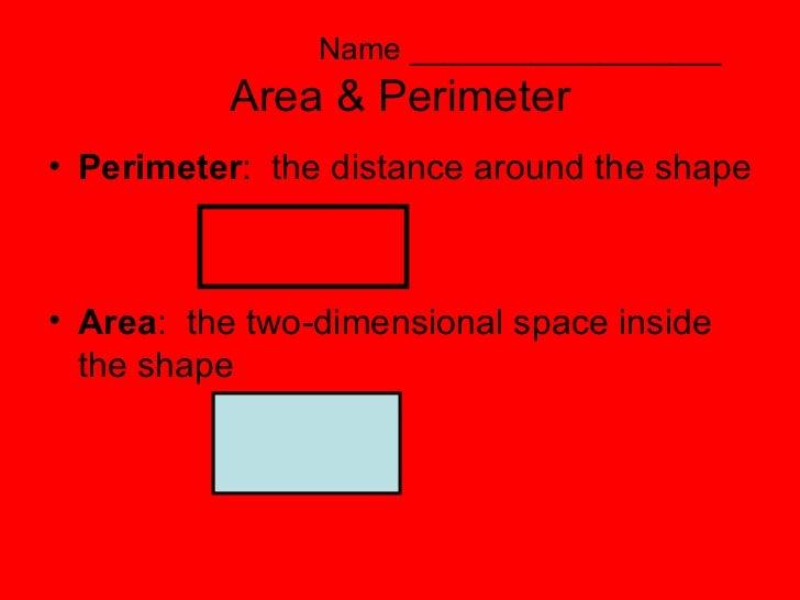 Name __________________ Area & Perimeter <ul><li>Perimeter :  the distance around the shape </li></ul><ul><li>Area :  the ...
