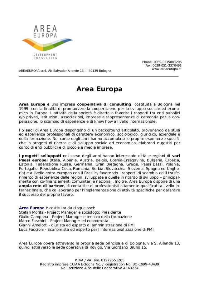 AREAEUROPA scrl, Via Salvador Allende 13, I- 40139 BolognaArea EuropaArea Europa è una impresa cooperativa di consulting, ...