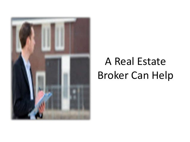 A Real Estate Broker Can Help