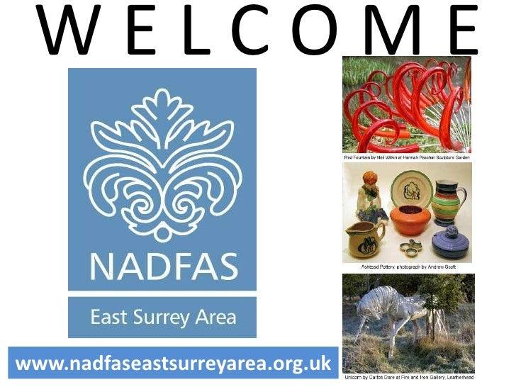 WELCOME   www.nadfaseastsurreyarea.org.uk