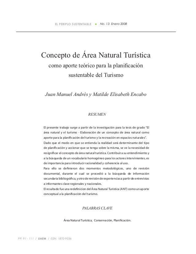 EL PERIPLO SUSTENTABLE No. 13 Enero 2008 PP. 91 - 111 / UAEM / ISSN: 1870-9036 Concepto de Área Natural Turística como apo...