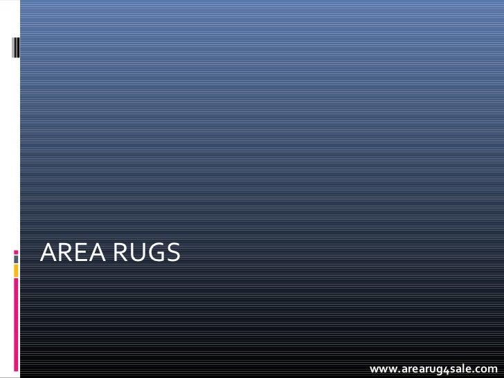 AREA RUGS            www.arearug4sale.com