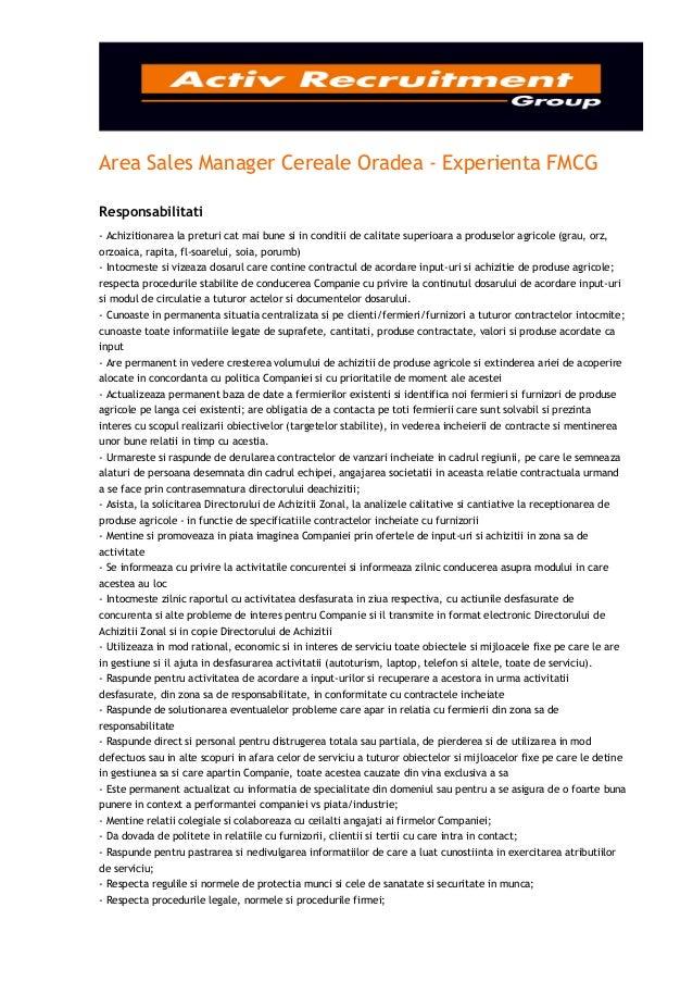 Area Sales Manager Cereale Oradea - Experienta FMCGResponsabilitati- Achizitionarea la preturi cat mai bune si in conditii...