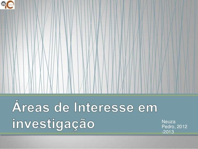 Tecnologias, Educacao, Ensino Superior: Areas de investigacao 2012 13