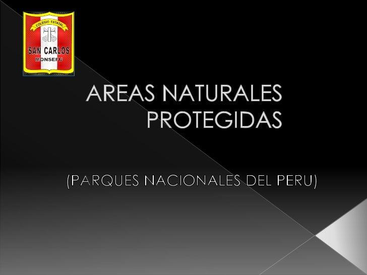 AREAS NATURALESPROTEGIDAS<br />(PARQUES NACIONALES DEL PERU)<br />