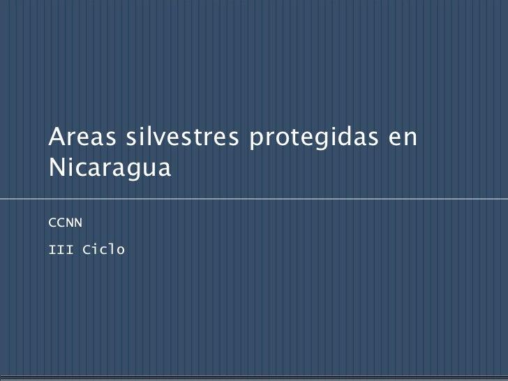 Areas silvestres protegidas enNicaraguaCCNNIII Ciclo