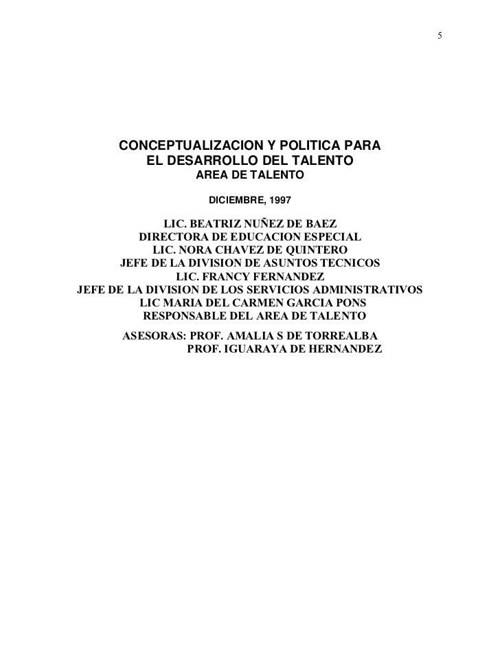 5      CONCEPTUALIZACION Y POLITICA PARA         EL DESARROLLO DEL TALENTO                 AREA DE TALENTO                ...