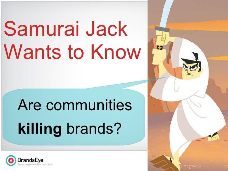 BrandsEye: Are communities killing brands?