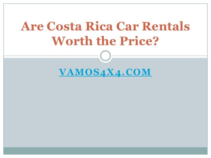 Is costa rica car rental worth the price 2