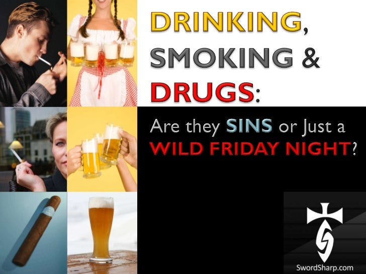 Is it a Sin to Drink Smoke or do Drugs