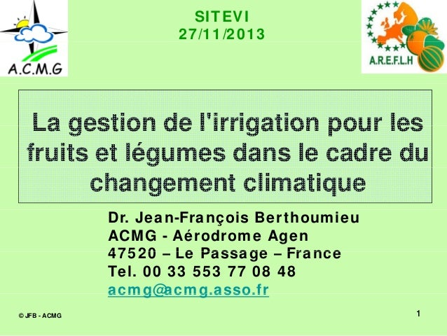 SITEVI 27/11/2013  La gestion de l'irrigation pour les l irrigation fruits et légumes dans le cadre du changement climatiq...