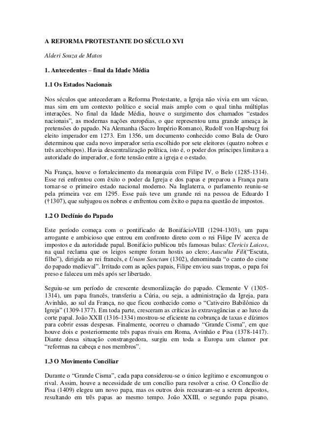 A REFORMA PROTESTANTE DO SÉCULO XVI Alderi Souza de Matos 1. Antecedentes – final da Idade Média 1.1 Os Estados Nacionais ...