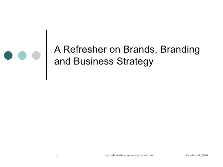 A Refresher on Brands, Branding and Business Strategy