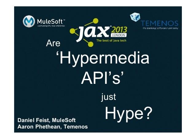 Are  'Hypermedia API's' just Daniel Feist, MuleSoft Aaron Phethean, Temenos  Hype?