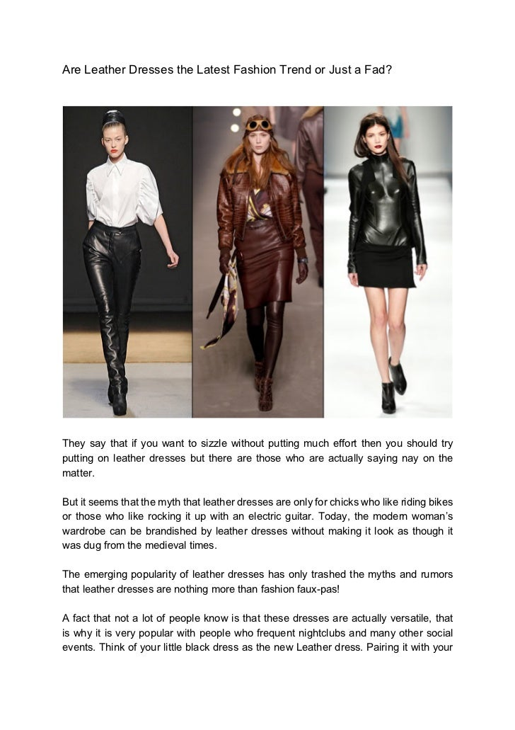Are Leather Dresses the Latest Fashion Trend or Just a Fad?They say that if you want to sizzle without putting much effort...