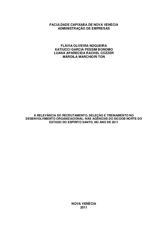 1            FACULDADE CAPIXABA DE NOVA VENÉCIA                ADMINISTRAÇÃO DE EMPRESAS                  FLÁVIA OLIVEIRA ...