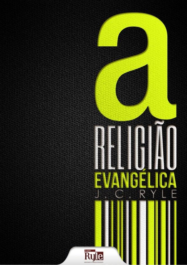 A Religião Evangélica  J. C. Ryle