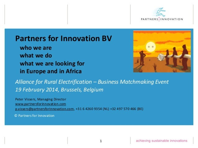 Partners for Innovation BV who we are what we do what we are looking for in Europe and in Africa Alliance for Rural Electr...