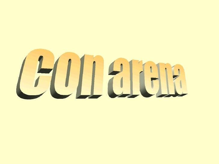 Con arena