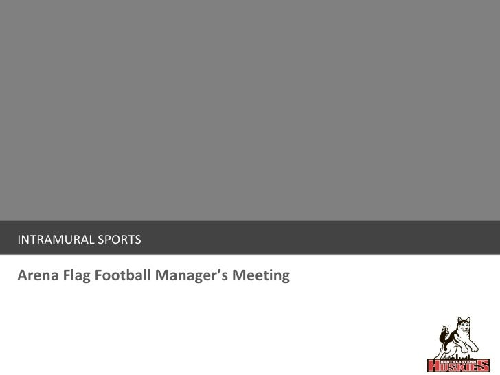 INTRAMURAL SPORTS Arena Flag Football Manager's Meeting