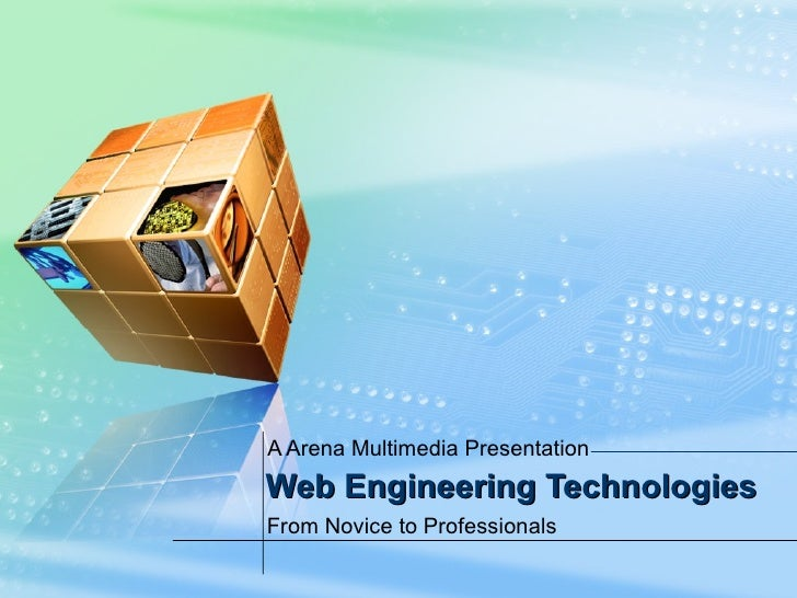 Web Engineering Technologies A Arena Multimedia Presentation From Novice to Professionals