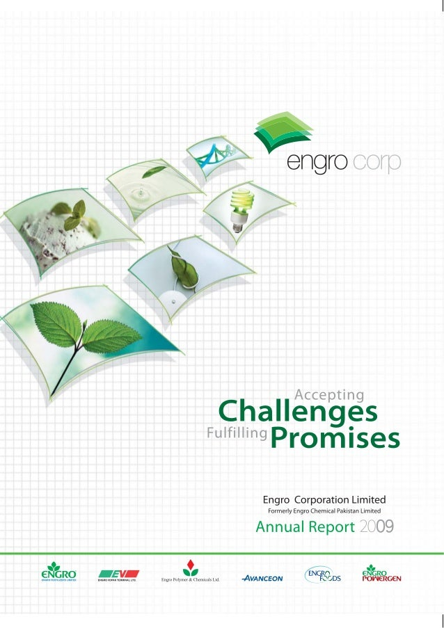 Accepting ChallengesFulfilling           PromisesThe Year 2009 brought to a close one chapter in Engro's history, whilst s...