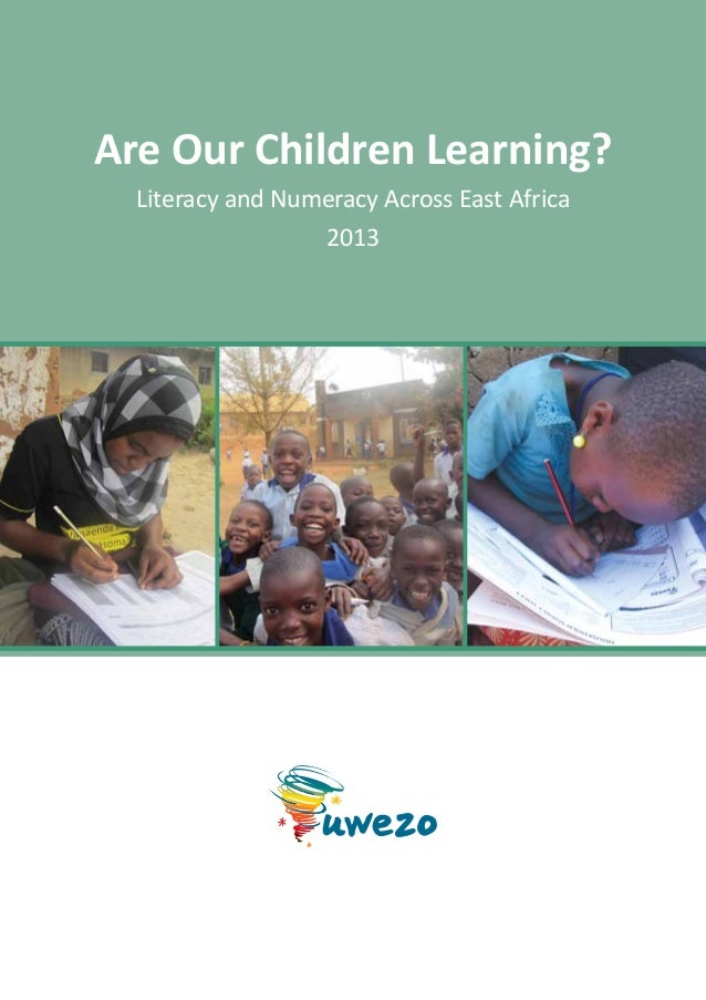 Are Our Children Learning? Literacy and Numeracy Across East Africa 2013