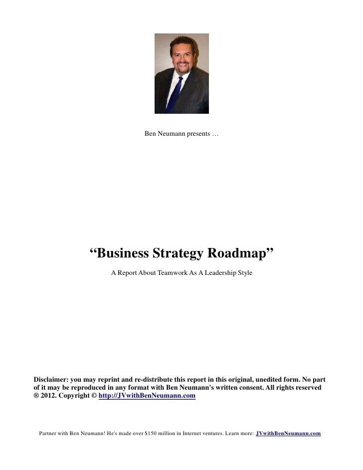 """Ben Neumann presents …                    """"Business Strategy Roadmap""""                            A Report About Teamwork A..."""