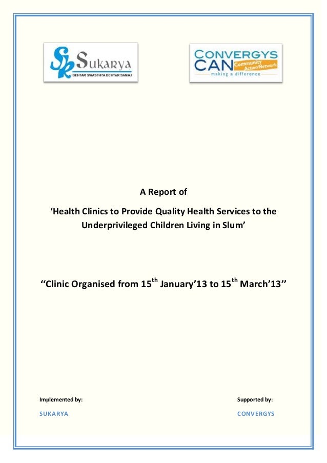 A Report of   'Health Clinics to Provide Quality Health Services to the           Underprivileged Children Living in Slum'...