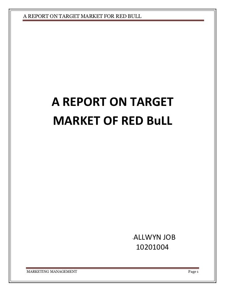 segmentation targeting and positioning of red bull Positioning comes from out of the product benefits: red bull vitalizes body and mind red bull´s target group is not determined by a demographic, but by a.