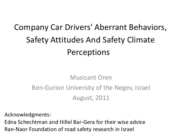 Company Car Drivers' Aberrant Behaviors, Safety Attitudes And Safety Climate Perceptions  <br />Musicant Oren <br />Ben-Gu...