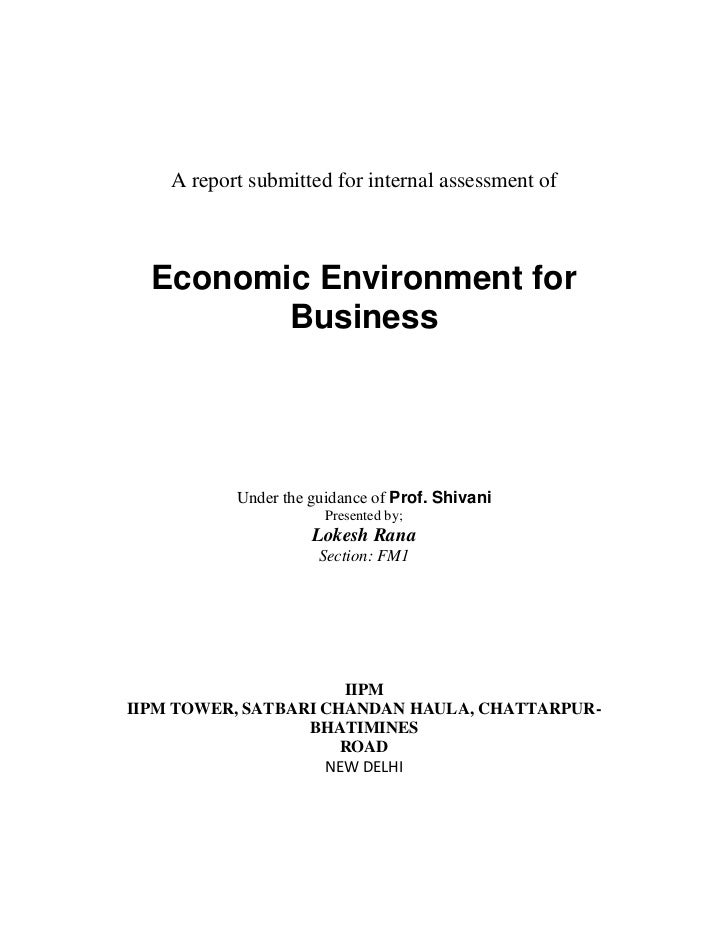 A report submitted for internal assessment of  Economic Environment for         Business           Under the guidance of P...