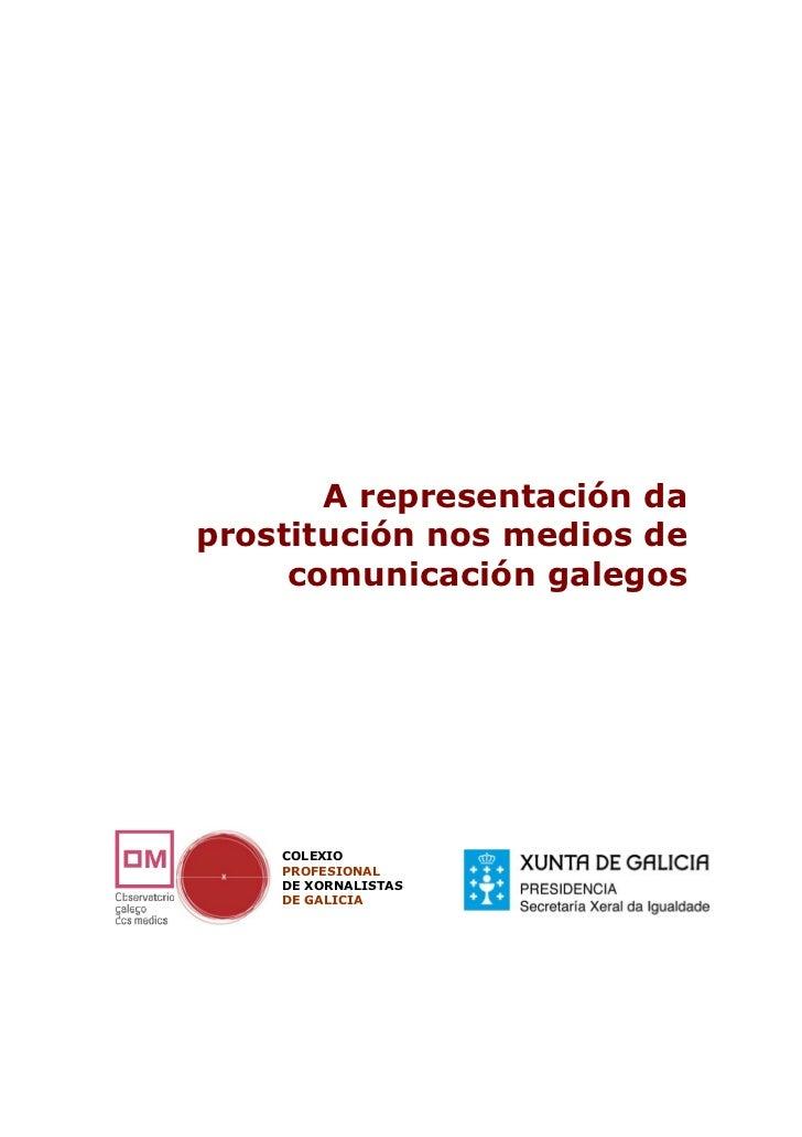 A representación daprostitución nos medios de     comunicación galegos    COLEXIO    PROFESIONAL    DE XORNALISTAS    DE G...