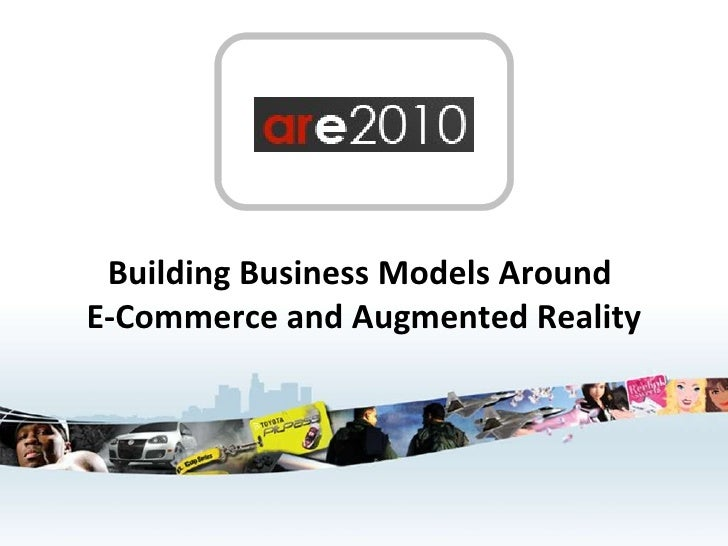 Building Business Models Around  E-Commerce and Augmented Reality