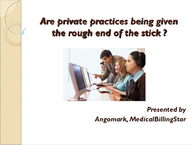 Are private practices being given the rough end