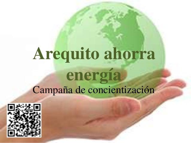 Arequito ahorra    energíaCampaña de concientización