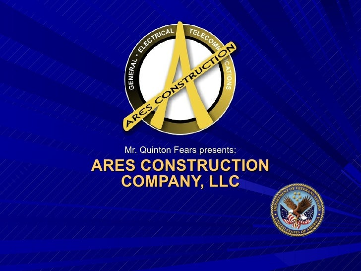 Mr. Quinton Fears presents: ARES CONSTRUCTION COMPANY, LLC