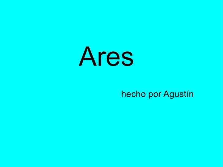 Ares hecho por Agustín