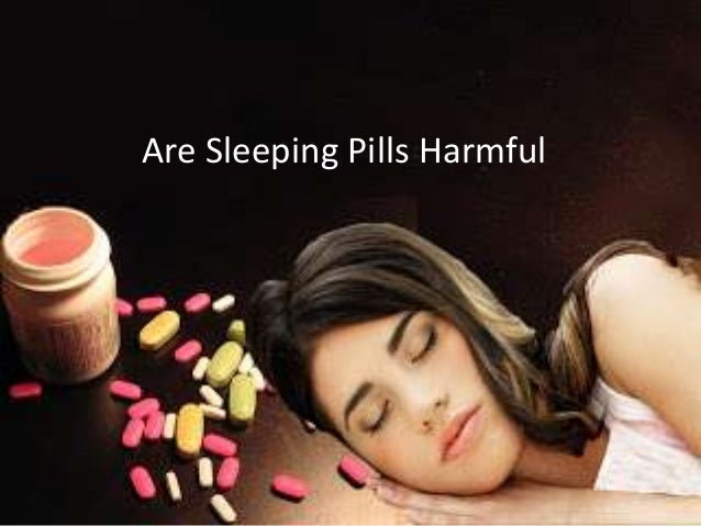Are Sleeping Pills Harmful