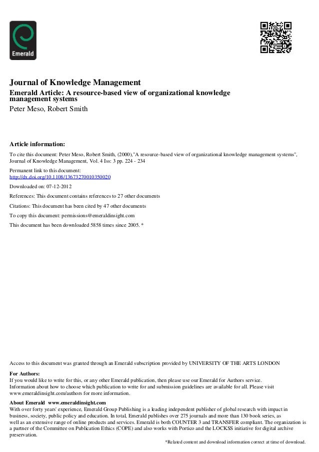 Journal of Knowledge ManagementEmerald Article: A resource-based view of organizational knowledgemanagement systemsPeter M...