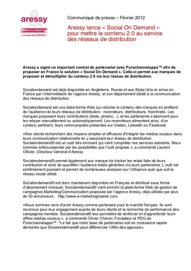 Communiqué de presse – Février 2012  RÉSOLUMENT                            Aressy lance « Social On Demand »< Corporate & ...