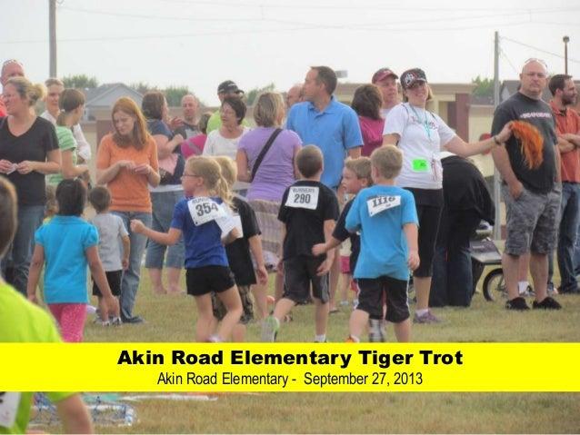 Akin Road Elementary Tiger Trot Akin Road Elementary - September 27, 2013