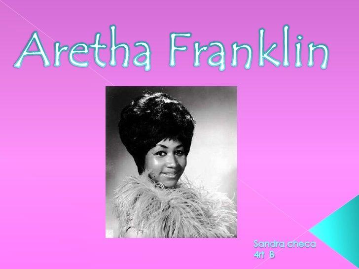 Aretha Franklin<br />Sandra checa<br />4rt  B<br />