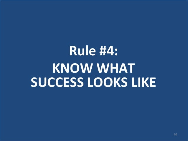 Two Rules For Success Rule 4 Know What Success