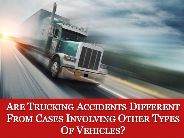 Are Trucking Accidents Different?