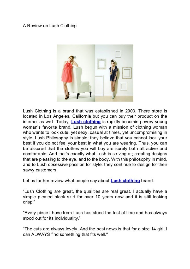 A Review on Lush ClothingLush Clothing is a brand that was established in 2003. There store islocated in Los Angeles, Cali...